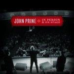 JOHN PRINE – In Person And On Stage