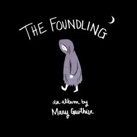 MARY GAUTHIER - The Foundling