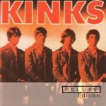 KINKS - Kinks/Kinda Kinks/The Kink Kontroversy (ristampe deluxe edition)