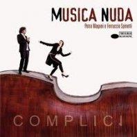 MUSICA NUDA - Complici