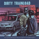 DIRTY TRAINLOAD - Trashtown