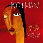 ARCHIE SHEPP/JOACHIM KUHN - Wo!Man