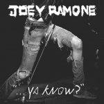 JOEY RAMONE - ... Ya Know?