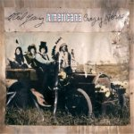 NEIL YOUNG & CRAZY HORSE – Americana