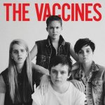 THE VACCINES – Come Of Age
