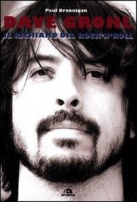 PAUL BRANNIGAN - Dave Grohl  - Il richiamo del rock 'n' roll