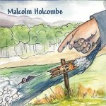 MALCOLM HOLCOMBE – Down The River