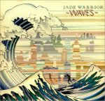 JADE WARRIOR – Waves / Kites / Way Of The Sun