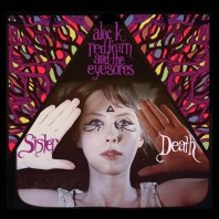 ALEC K. REDFEARN AND THE EYESORES - Sister Death