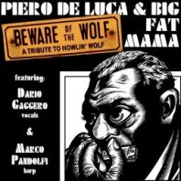 PIERO DE LUCA & BIG FAT MAMA - Beware Of The Wolf