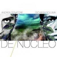 ANDREA SENATORE & GIOVANNI SOLLIMA – De/Nucleo