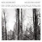 RICK REDBEARD – No Selfish Heart