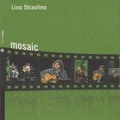LINO STRAULINO – Mosaic