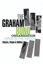 THE GRAHAM BOND ORGANIZATION - Wade In The Water