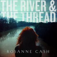 ROSANNE CASH - The River And The Thread