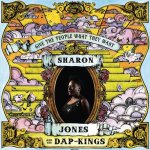 SHARON JONES & THE DAP-KINGS -Give The People What They Want
