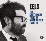 EELS - Eels Present The Cautionary Tales Of Mark Oliver Everett