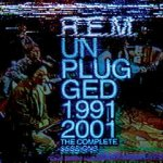 R.E.M. - Unplugged 1991 & 2001 The Complete Sessions