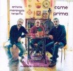 ANTONIO MARANGOLO TERZETTO - Come Prima