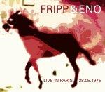 FRIPP & ENO - Live In Paris 28/05/1975