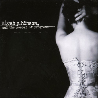 MICAH P. HINSON - Micah P. Hinson And The Gospel of Progress