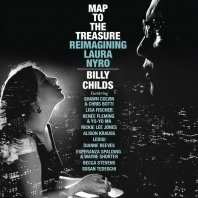 BILLY CHILDS - Map To The Treasure: Reimagining Laura Nyro