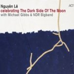 NGUYÊN LÊ WITH NDR BIG BAND - Celebrating The Dark Side Of The Moon