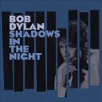 BOB DYLAN – Shadows In The Night