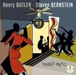 HENRY BUTLER & STEVEN BERNSTEIN - Viper's Drag