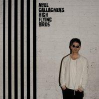 NOEL GALLAGHER'S HIGH FLYING BIRD - Chasing Yesterday