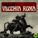 ARDECORE - Vecchia Roma