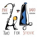MAX IONATA & DADO MORONI - Two For Stevie