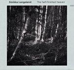 SINIKKA LANGELAND - The Half-Finished Heaven