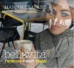 MARIAN TRAPASSI - Bellavita