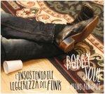 BOBBY SOUL - L'insostenibile leggerezza del funk