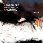 CANZONIERE GRECANICO SALENTINO - Quaranta