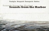 TINDIGLIA/SHEPPARD/KAMAGUCHI/RABBIA - Sounds From The Harbor