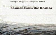 TINDIGLIA/SHEPPARD/KAMAGUCHI/RABBIA - Sounds From The Harbor