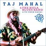 TAJ MAHAL - Live From Kauai
