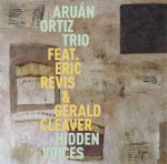 ARUAN ORTIZ TRIO - Hidden Voices
