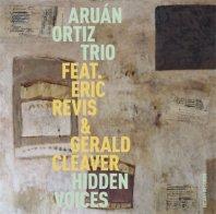 ARUAN ORTIZ TRIO - Hidden Voices