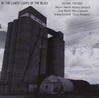 LUCIANO FEDERIGHI - By The Lonely Lights Of The Blues