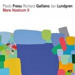 PAOLO FRESU/RICHARD GALLIANO/JAN LUNDGREN - Mare Nostrum II