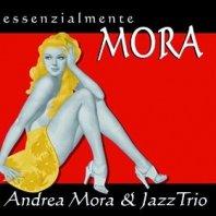 ANDREA MORA - Essenzialmente Mora