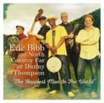 ERIC BIBB AND NORTH COUNTRY FAR WITH DANNY THOMPSON -  The Happiest Man In The World