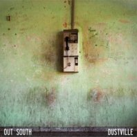OUT SOUTH - Dustville