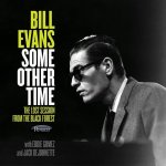 BILL EVANS - Some Other Time - The Lost Session From The Black Forest
