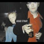 ARAB STRAP - Arab Strap                                                             .