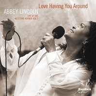ABBEY LINCOLN - Love Having You Around