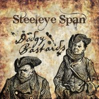 STEELEYE SPAN - Dodgy Bastards